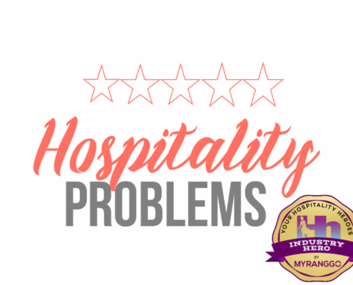 Hospitality Problems Industry Hero MY RANGGO Hospitality Heroes